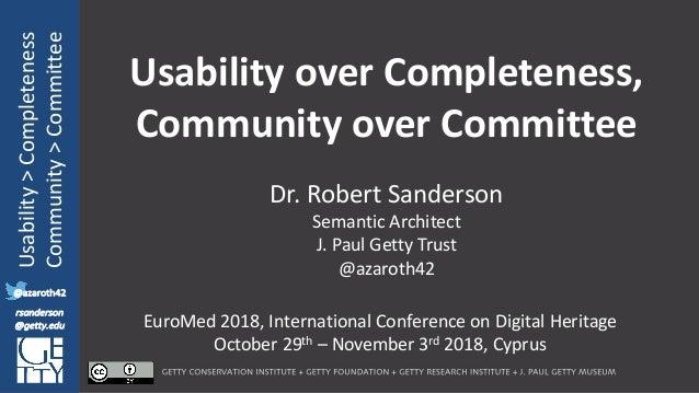 @azaroth42 rsanderson @getty.edu IIIF:Interoperabilituy Usability>Completeness Community>Committee @azaroth42 rsander...