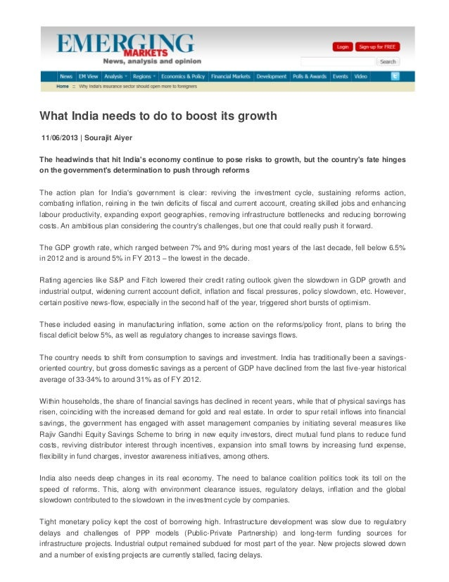 What India needs to do to boost its growth 11/06/2013 | Sourajit Aiyer The headwinds that hit India's economy continue to ...