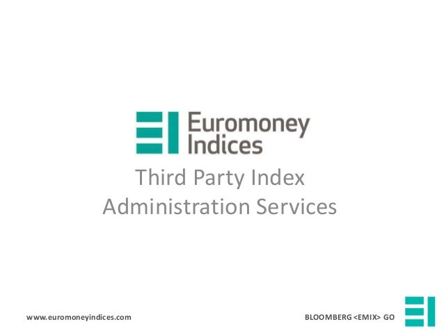 Euromoney indices - Third party Index Administraiton and