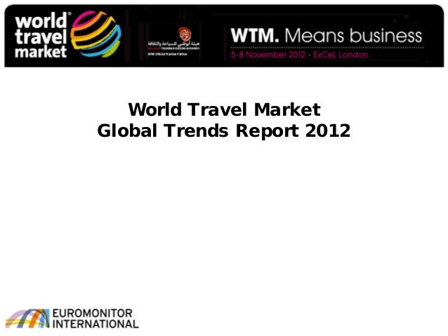 World Travel MarketGlobal Trends Report 2012