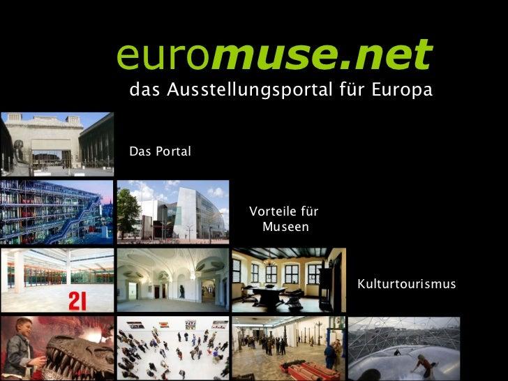 euromuse.netdas Ausstellungsportal für EuropaDas Portal             Vorteile für               Museen                     ...