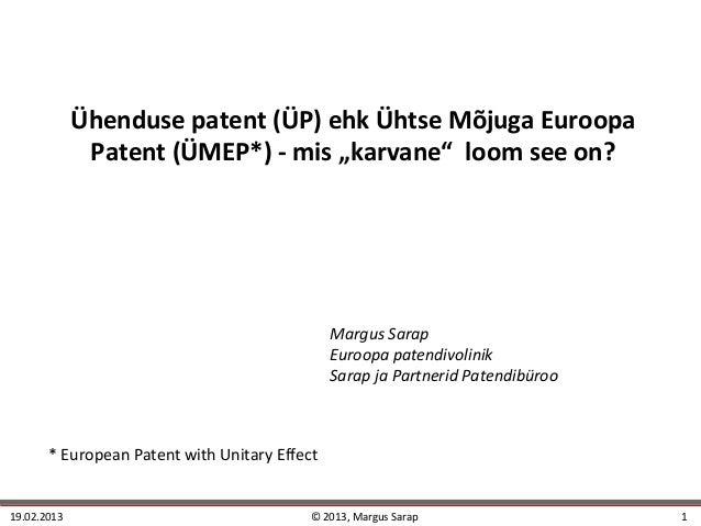 """Ühenduse patent (ÜP) ehk Ühtse Mõjuga Euroopa              Patent (ÜMEP*) - mis """"karvane"""" loom see on?                    ..."""