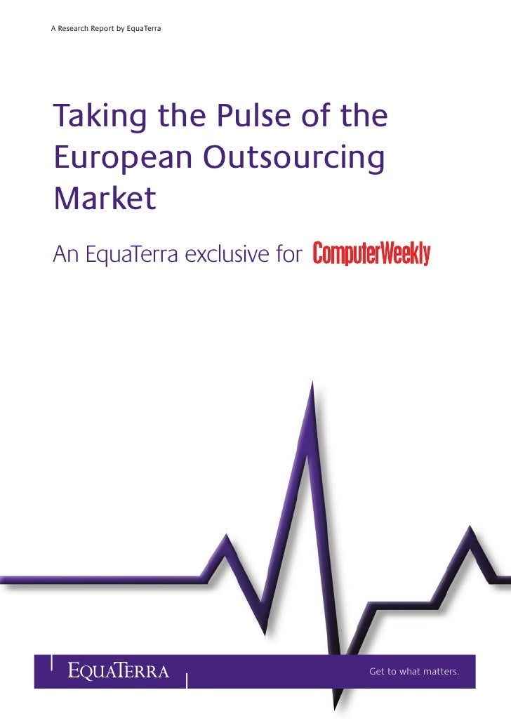 A Research Report by EquaTerra     Taking the Pulse of the European Outsourcing Market An EquaTerra exclusive for         ...