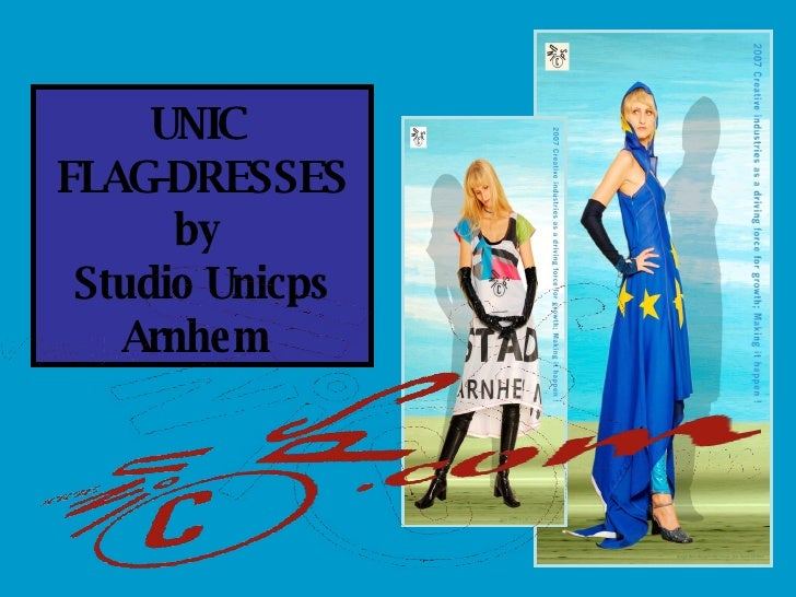 UNIC  FLAG-DRESSES by   Studio Unicps Arnhem