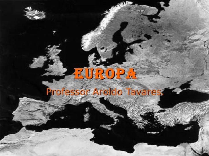 EUROPA Professor Aroldo Tavares.