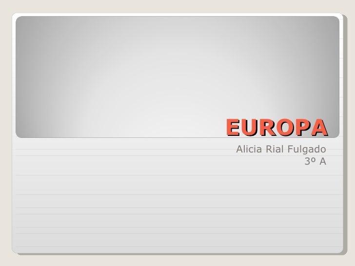 EUROPA Alicia Rial Fulgado 3º A