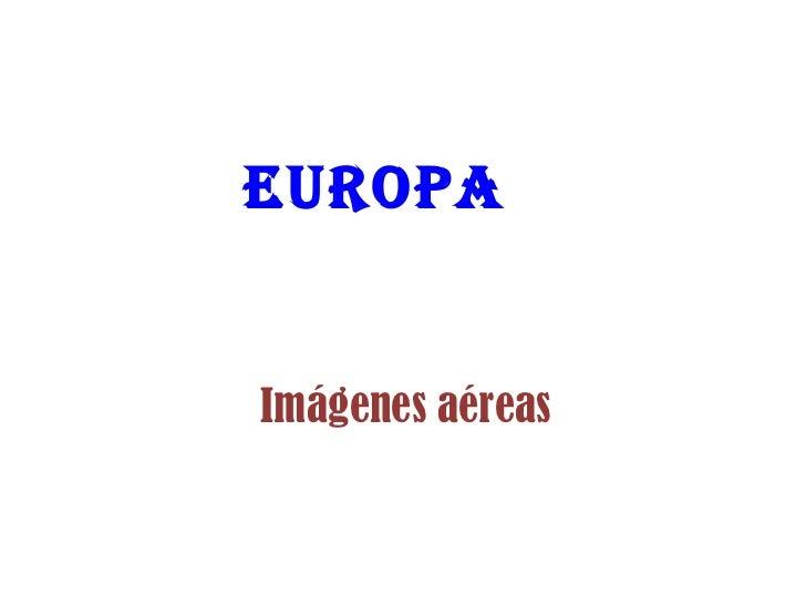 EuropaImágenes aéreas