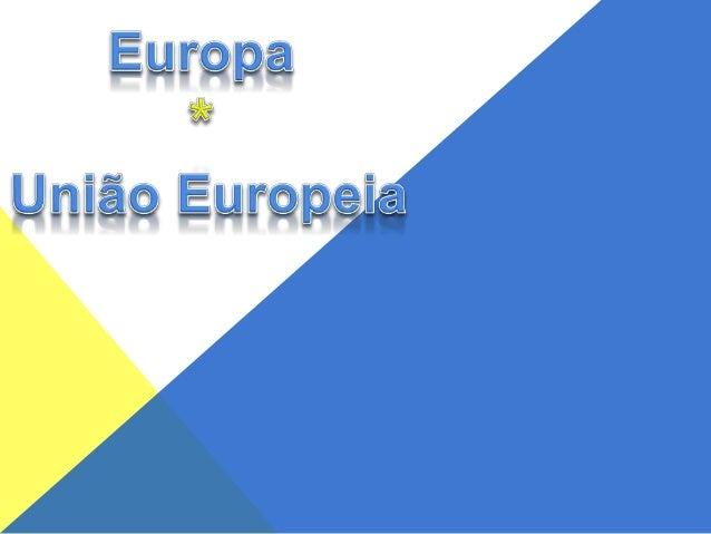 Europa * União Europeia