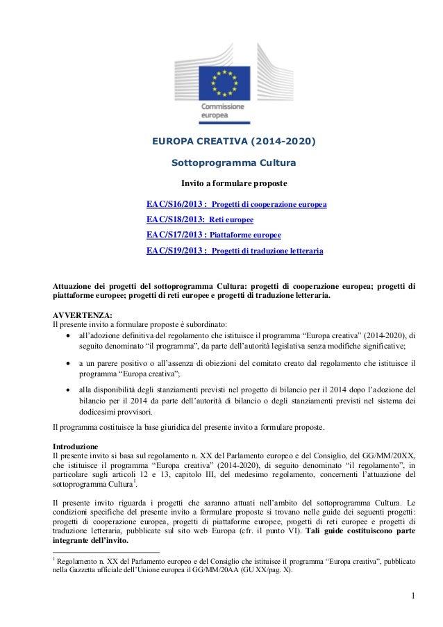 EUROPA CREATIVA (2014-2020) Sottoprogramma Cultura Invito a formulare proposte EAC/S16/2013 : Progetti di cooperazione eur...