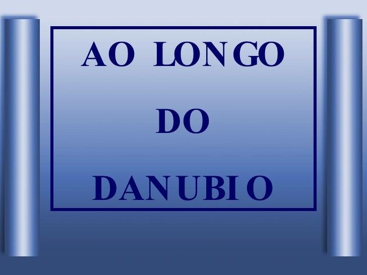AO LONGO DO DANUBIO