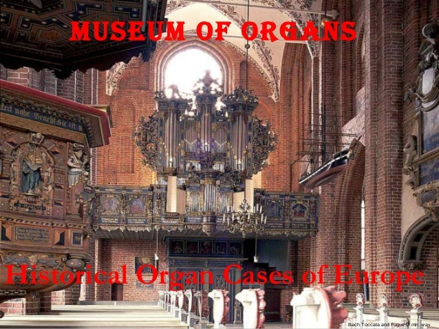 Historical Organ Cases of EuropeMuseuM of organsBach Toccata and Fugue D min .wav