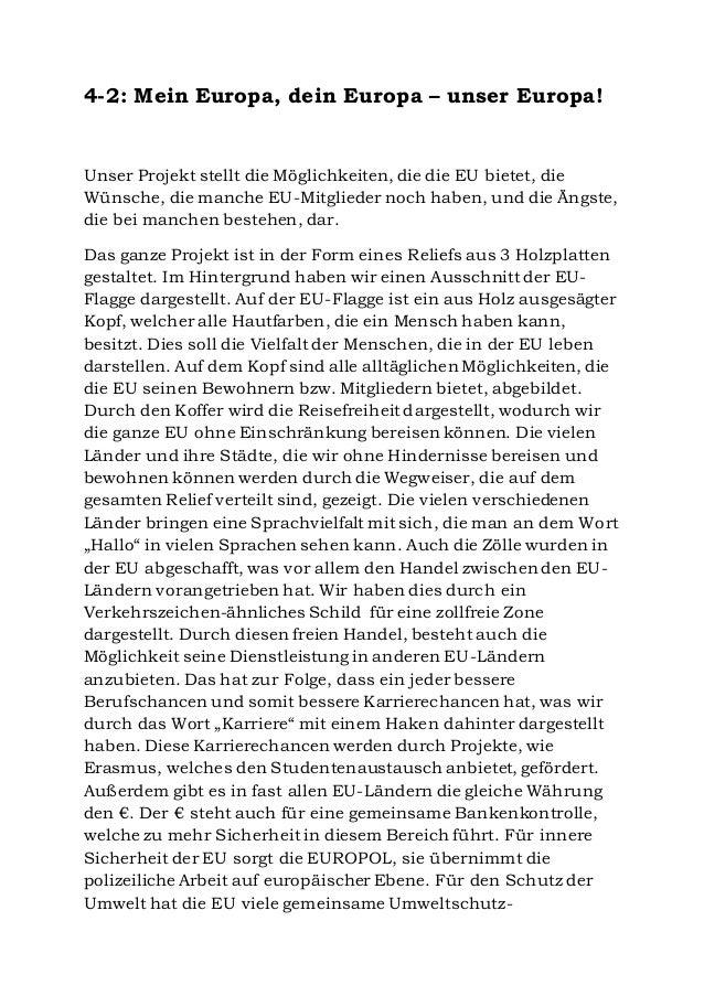 4-2: Mein Europa, dein Europa – unser Europa! Unser Projekt stellt die Möglichkeiten, die die EU bietet, die Wünsche, die ...