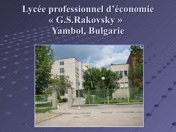 Lycée professionnel d'économie «G.S.Rakovsky»  Yambol, Bulgarie