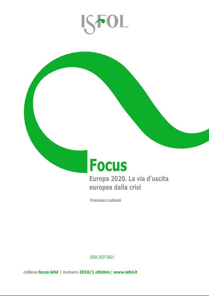 Focus                                Europa 2020. La via d'uscita                                europea dalla crisi      ...
