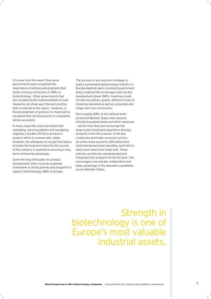 report on ernst young Globalization in biotechnology, ernst & young report (cont) share print as promised here is the post on globalization, one of the three major trends driving the biotechnology industry to reinvent itself, according to ernst and young 2008 biotechnology report.