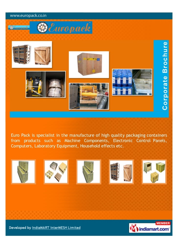 Euro Pack is specialist in the manufacture of high quality packaging containersfrom products such as Machine Components, E...