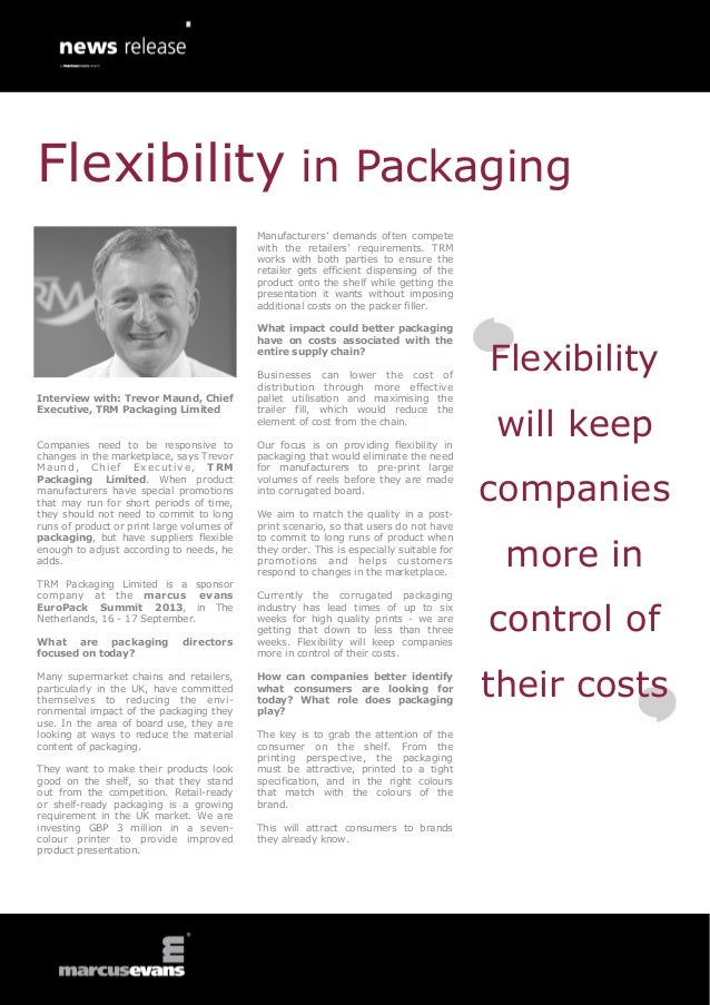 Interview with: Trevor Maund, Chief Executive, TRM Packaging Limited Companies need to be responsive to changes in the mar...