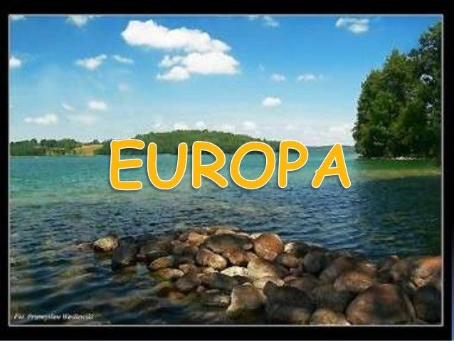 A Europa é a parte ocidental dosupercontinente euroasiático. Emborageograficamente seja considerada umapenínsula da Eurási...