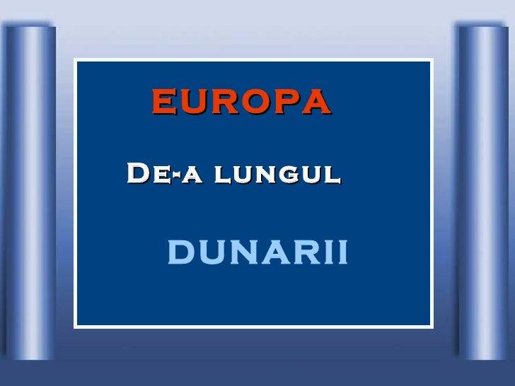 EUROPA   De-a lungul  DUNARII