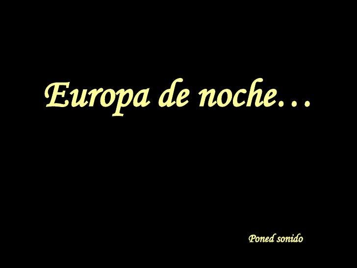Europa de noche… Poned sonido