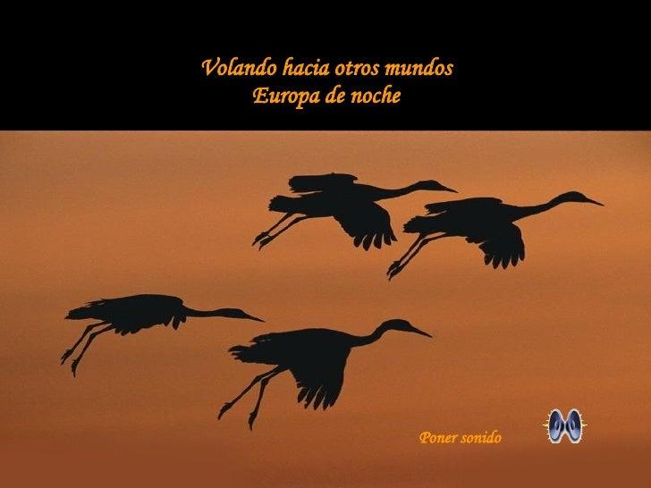 Volando hacia otros mundos Europa de noche Poner sonido