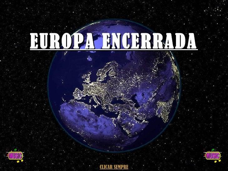 EUROPA ENCERRADA J.M.A.S. – PORTUAL - 2007 CLICAR SEMPRE