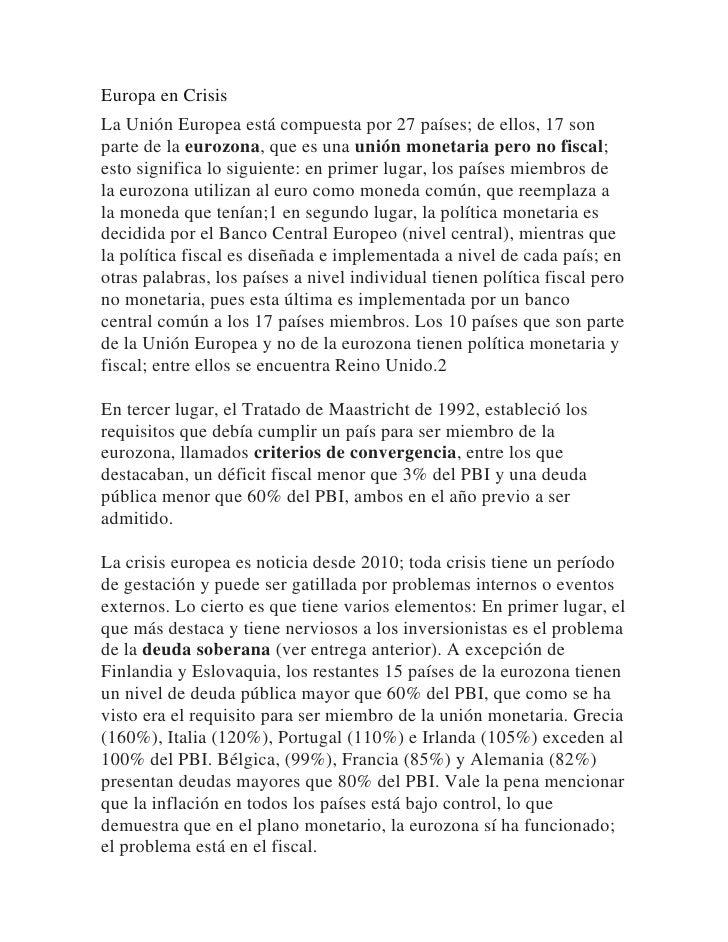 Europa en CrisisLa Unión Europea está compuesta por 27 países; de ellos, 17 sonparte de la eurozona, que es una unión mone...