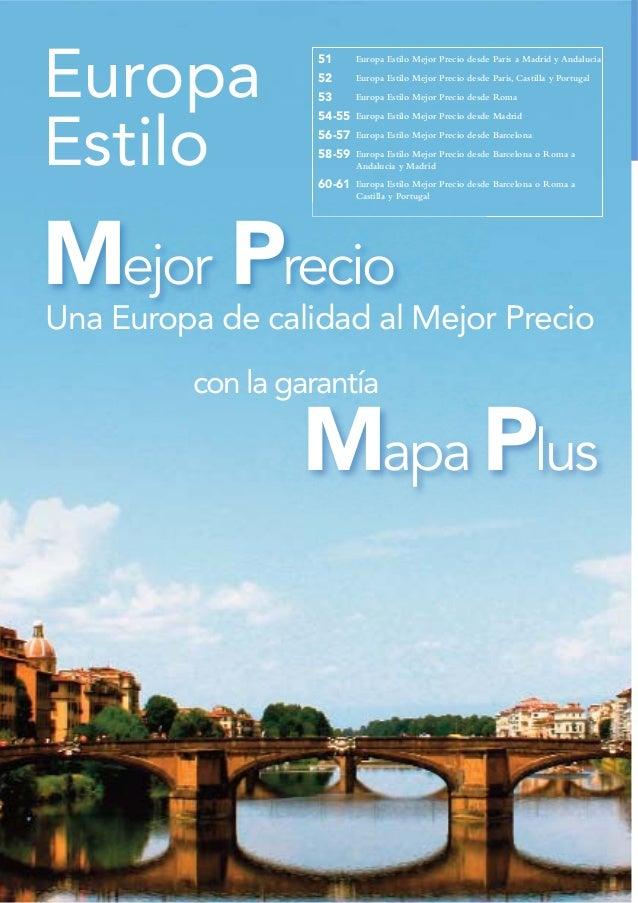 Europa             51      Europa Estilo Mejor Precio desde París a Madrid y Andalucía                   52      Europa Es...