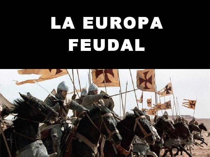 LA EUROPA FEUDAL Mª Victoria Landa