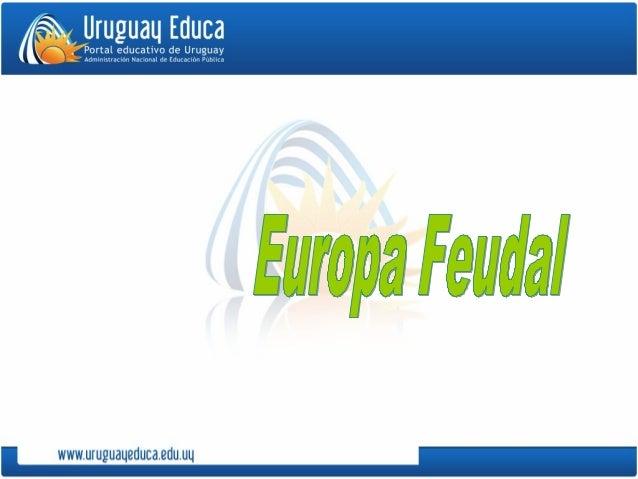 Cronología de la Edad Media InvasionesInvasiones FeudalismoFeudalismo CruzadasCruzadas RuralizaciónRuralización de Occiden...