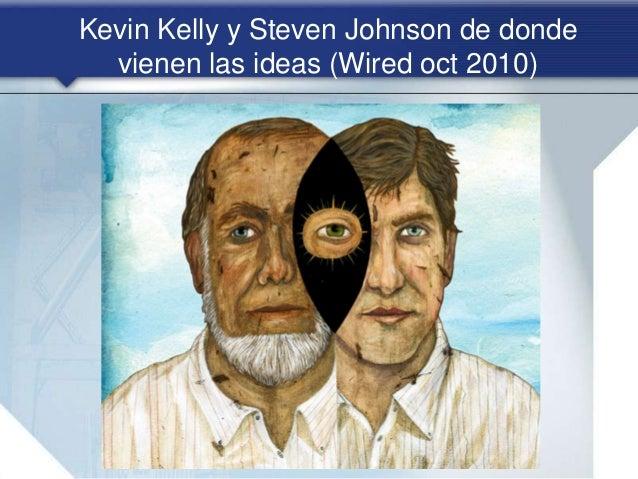 Kevin Kelly y Steven Johnson de donde vienen las ideas (Wired oct 2010)