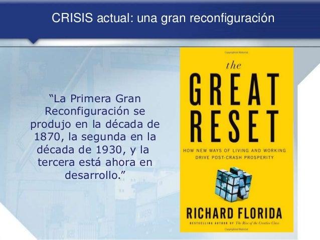 """CRISIS actual: una gran reconfiguración """"La Primera Gran Reconfiguración se produjo en la década de 1870, la segunda en la..."""