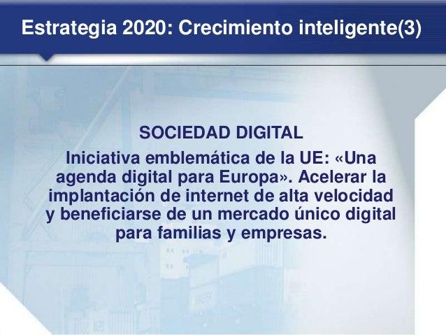 Estrategia 2020: Crecimiento sostenible(2) COMPETITIVIDAD Iniciativa emblemática de la UE: «Una política industrial para l...