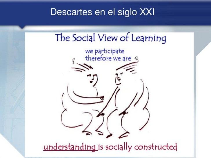Descartes en el siglo XXI