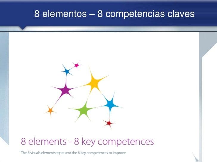 8 elementos – 8 competencias claves