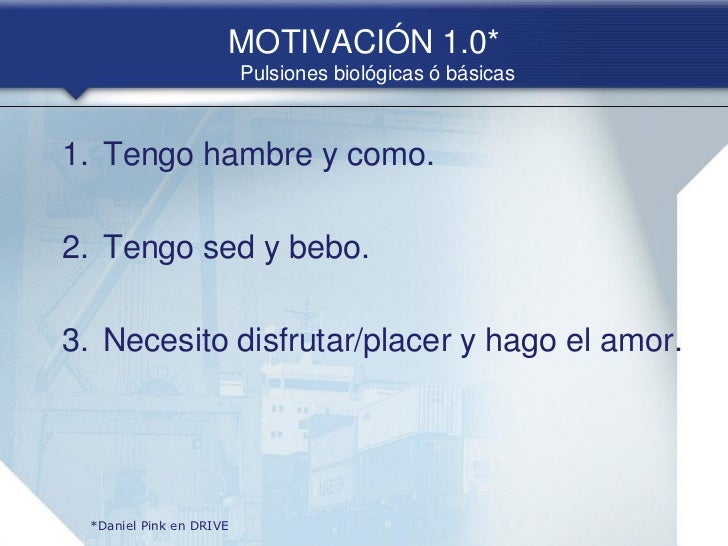 MOTIVACIÓN 2.0*                           una motivación extrínseca Las personas realizan acciones por el  resultado que ...