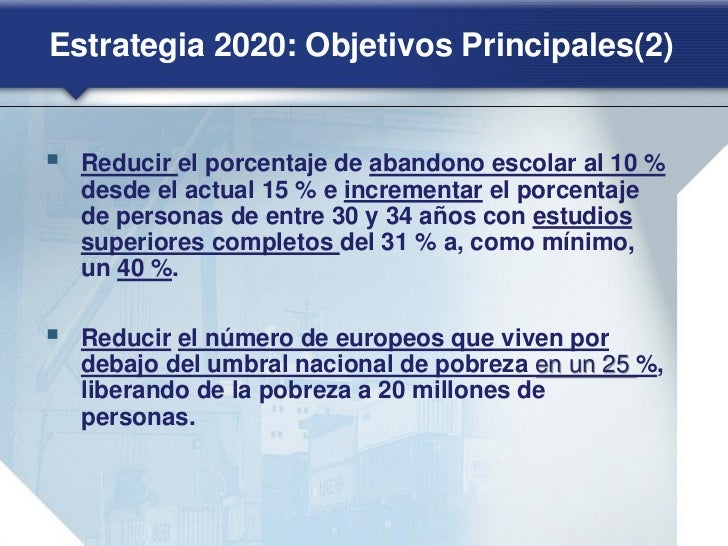 Estrategia 2020: Crecimiento inteligente(2)                   EDUCACIÓN        Iniciativa emblemática de la UE:   «Juventu...
