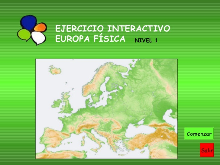 EJERCICIO INTERACTIVO EUROPA FÍSICA Salir Comenzar NIVEL 1