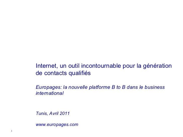 Internet, un outil incontournable pour la génération de  contacts qualifiés  Europages: la nouvelle platforme B to B dans ...