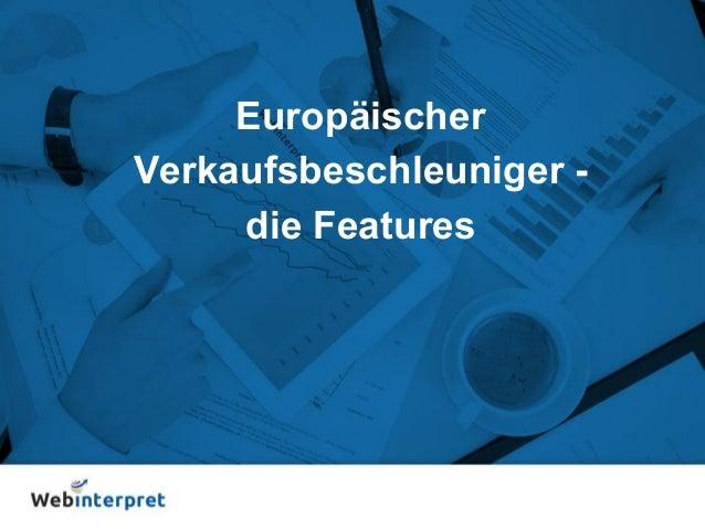 Europäischer Verkaufsbeschleuniger - die Features