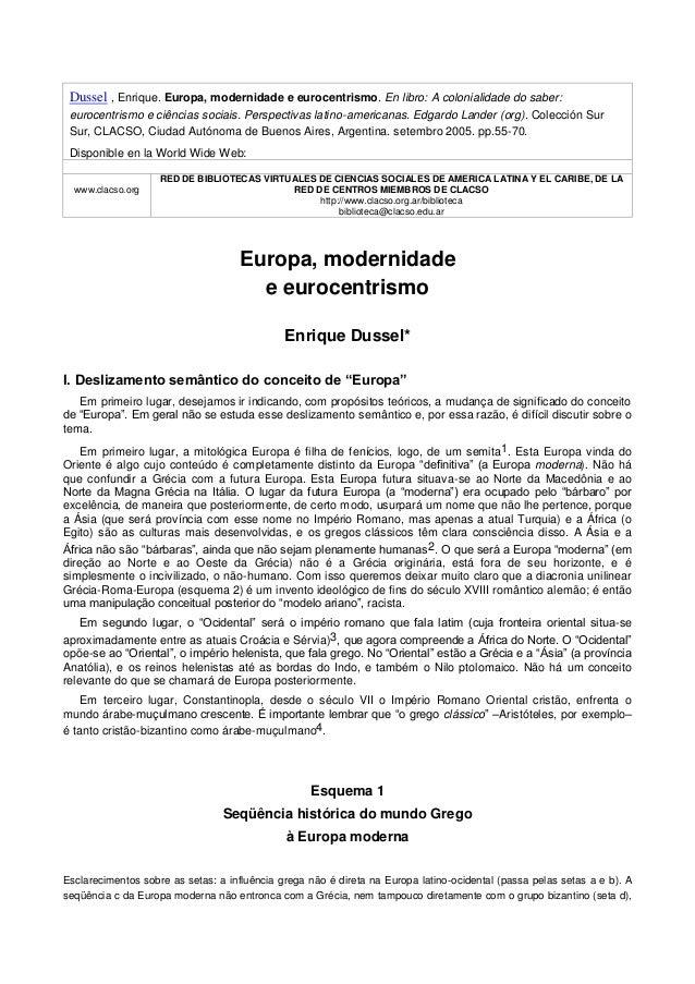 Dussel , Enrique. Europa, modernidade e eurocentrismo. En libro: A colonialidade do saber: eurocentrismo e ciências sociai...
