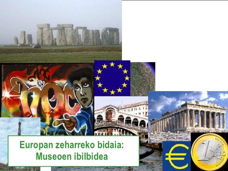 Europan zeharreko bidaia: Museoen ibilbidea