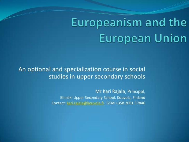 Europeanism and the European Union<br />An optional and specialization course in social studies in upper secondary schools...