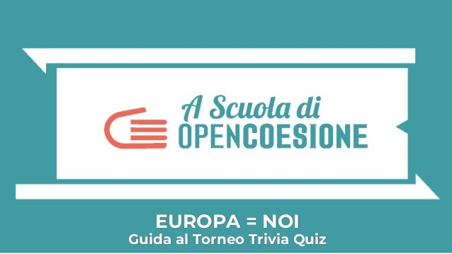 EUROPA = NOI Guida al Torneo Trivia Quiz