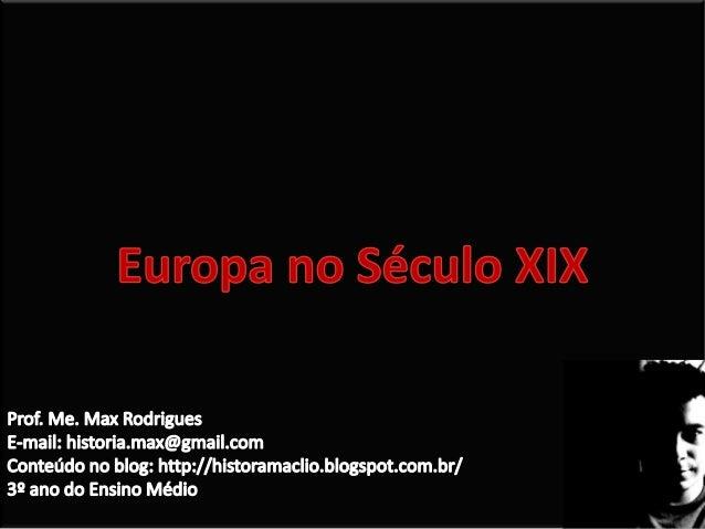 Inglaterra • Hegemonia inglesa no século XIX; • Pax Britannica da Era Vitoriana; • Movimento operário: Cartismo. • Socieda...