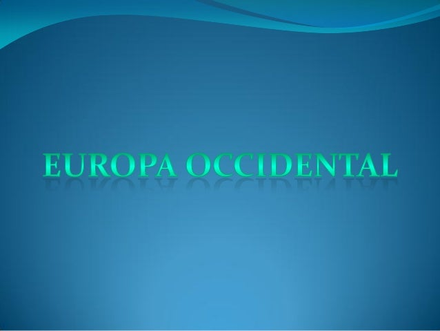  Europa Occidental o del Oeste, es una región geográfica situada en la parte occidental de Europa, sobre el océano Atlánt...