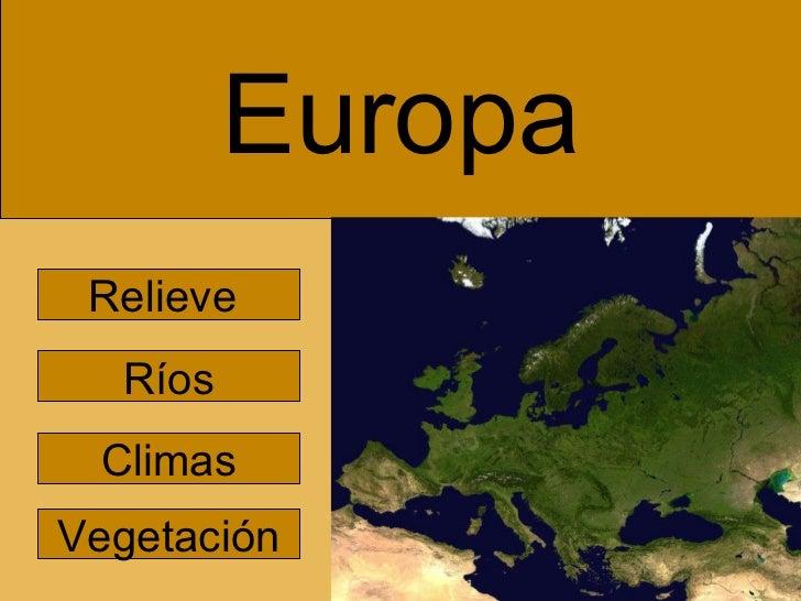 Europa Relieve  Ríos Climas Vegetación