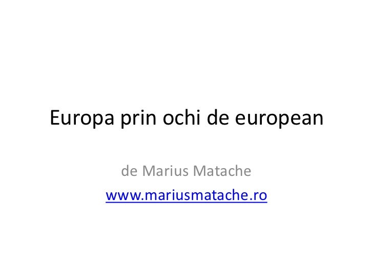 Europa prin ochi de european      de Marius Matache     www.mariusmatache.ro