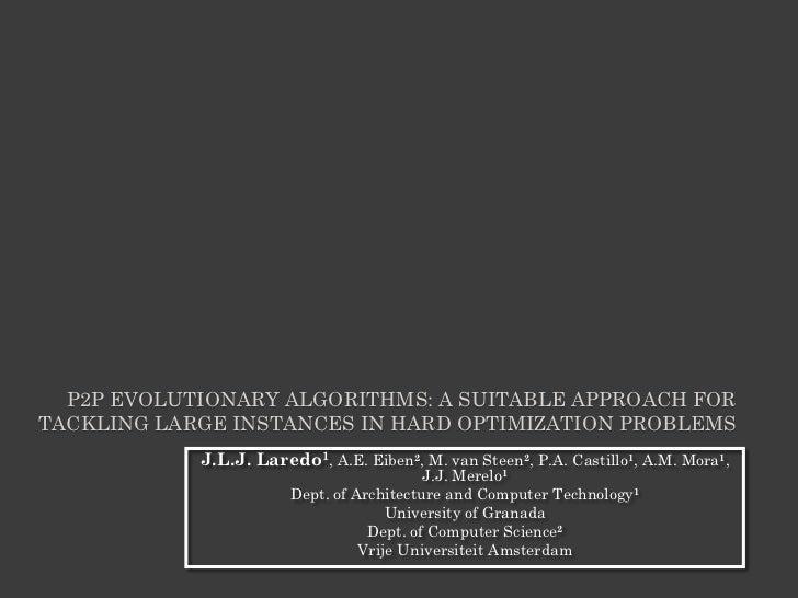 P2P EVOLUTIONARY ALGORITHMS: A SUITABLE APPROACH FOR TACKLING LARGE INSTANCES IN HARD OPTIMIZATION PROBLEMS             J....
