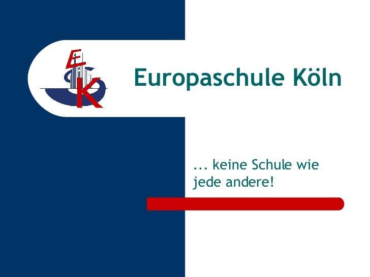 Europaschule Köln ... keine Schule wie jede andere!